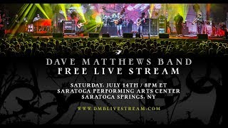 Dave Matthews Band: Live from Saratoga Springs, NY 7/14/18 Set Opener
