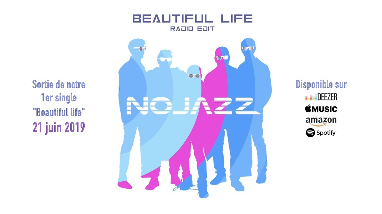 "NOJAZZ | ""Beautiful Life"" 