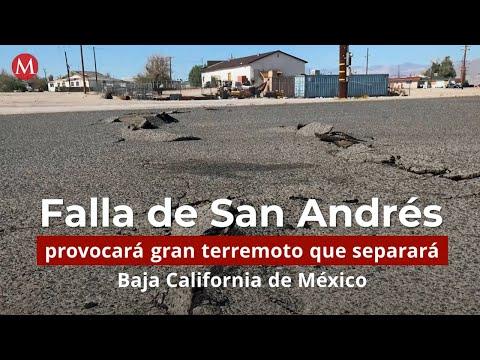 Falla de San Andrés provocará gran terremoto que separará Baja California de México