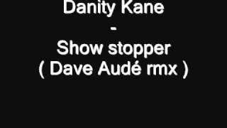 Danity Kane - Show stopper ( Dave Audé rmx )