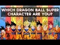 Which Dragon Ball Super Character Are You? | Fun Tests