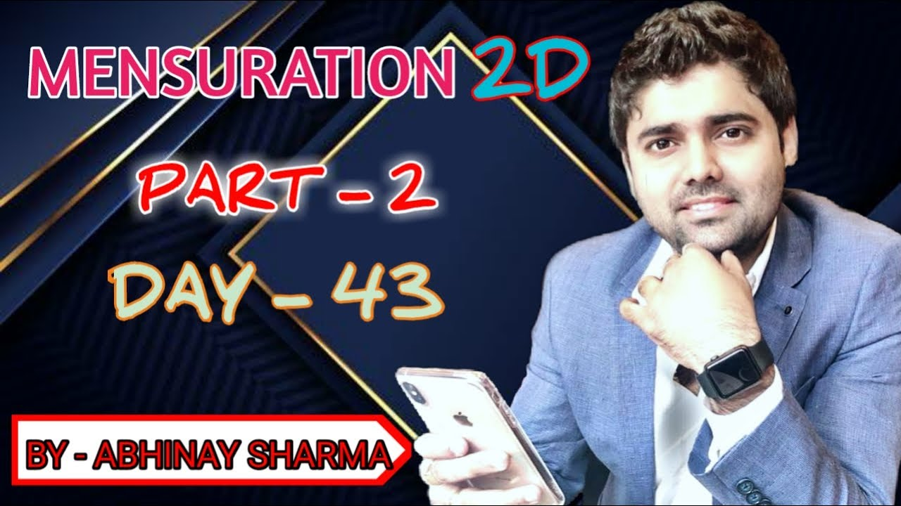 MENSURATION 2D  Best Approach to solve tough Questions- Part -2 By Abhinay Sharma