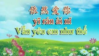 Dạy tiếng Trung qua bài hát Yi ran ai ni - 依 然爱你