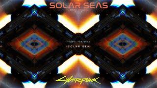 Solar Seas [2020] - Cyberpunk 2077 Music - Toby Rawal