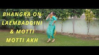 Cover images Bhangra on Laembadgini & Motti Motti Akh / Diljit Dosanjh / Shivjot Ft Gurlej Akhtar / Nanki Grewal