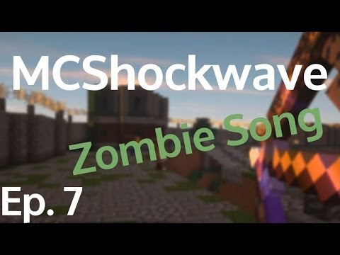 MCSHOCKWAVE (ZOMBIE SONG INCLUDED) [Minecraft Minigames] Ep. 7
