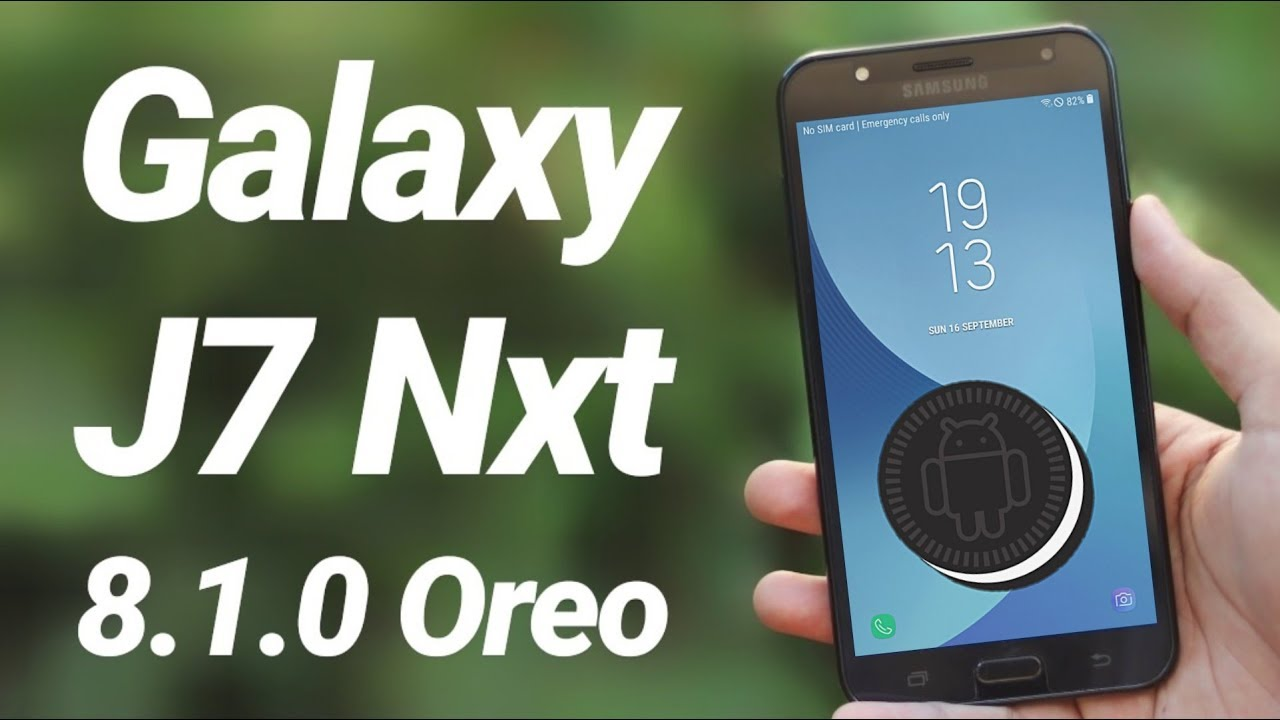 Galaxy J7 Nxt 8 1 0 Oreo Official Update Review