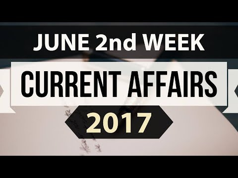 June 2017 2nd week current affairs - IBPS,SBI,Clerk,Police,SSC CGL,RBI,UPSC,