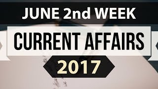 June 2017 2nd week current affairs IBPS,SBI,Clerk,Police,SSC CGL,RBI,UPSC,
