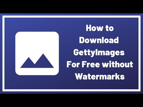 How to Download Getty Images Without Watermarks For Free in 2019