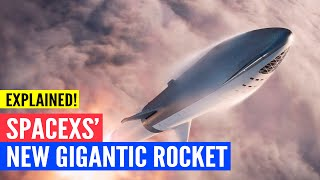 SpaceX's New Gigantic BFR Rocket: - Explained !