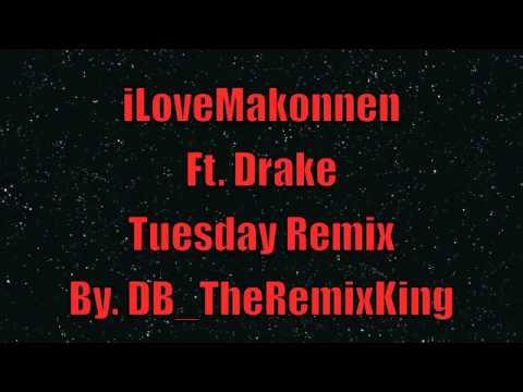 iLovemakonnen Ft. Drake Tuesday Remix By. DB_TheRemixKing
