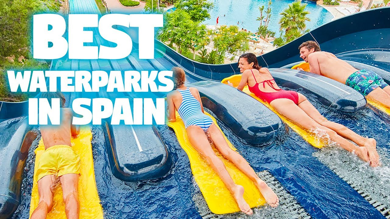 Top 5 Best Waterparks In Spain Youtube