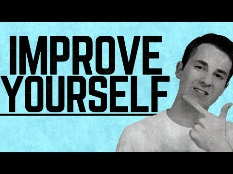 How to Improve Yourself As A Person | The Best Improvement You Can Make!