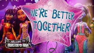 """""""Better Together"""" Lyric Video   Welcome to Monster High   Monster High"""