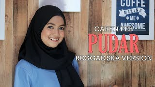 Caryn Feb  Pudar Reggae Ska Version Jheje
