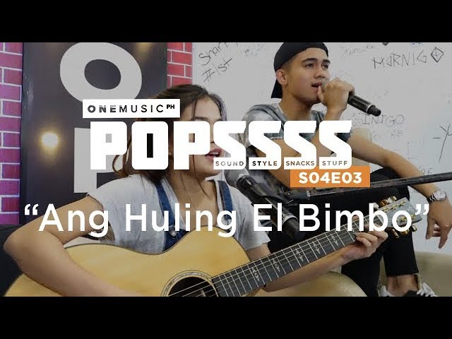 Ang Huling El Bimbo by Maris Racal and Inigo Pascual   One Music POPSSSS S04E03