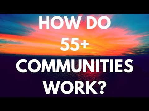 How Do 55 Plus Communities Work