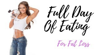Full Day Of Eating | Losing Body Fat