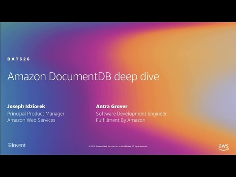 AWS re:Invent 2019: Amazon DocumentDB deep dive (DAT326)