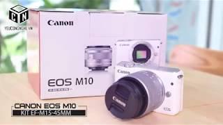 Máy ảnh Canon EOS M10 kit EF M15-45mm Lê Bảo Minh giá bao nhiêu (Đập hộp)