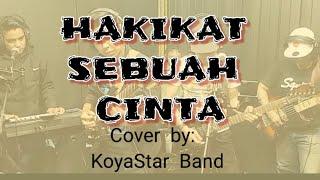 HAKIKAT SEBUAH CINTA (IKLIM) Cover by KoyaStar Band