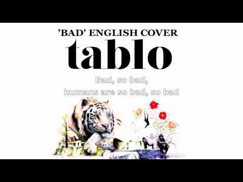 Tablo - Bad (English Cover) - YouTube