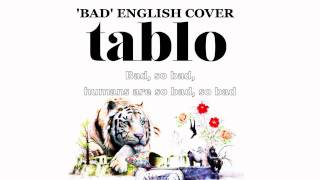 Tablo - Bad (English Cover)