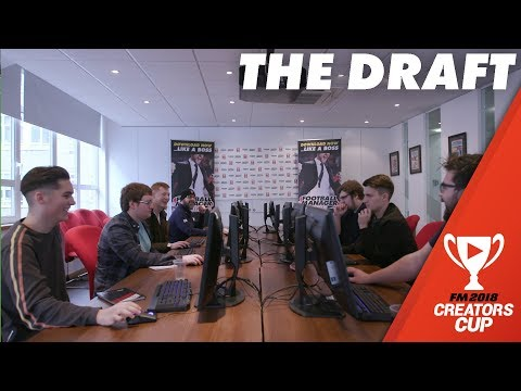 The Draft | Creators Cup Football Manager 2018 Fantasy Draft Cup