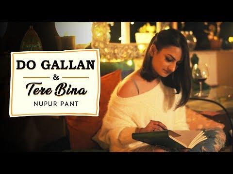 Lets Talk (Do Gallan) Garry Sandhu / Tere Bina (Guru) A. R. Rahman | Mashup Cover | Nupur Pant