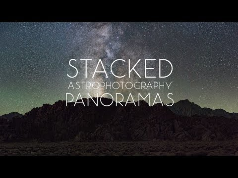How to Stack and Stitch Panoramas of the Stars: A Complete Guide