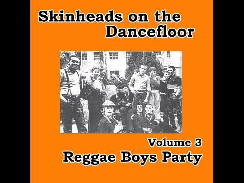 Various Artists - Skinheads on the Dancefloor, Vol. 3 - Reggae Boys Party (Spirit of 69 Records)...