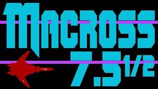 MACROSS 7.5 1/2 [Anime Parody]
