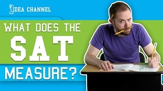 What Does The SAT Really Test? | Idea Channel | PBS Digital Studios