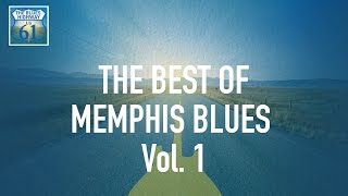 The Best Of Memphis Blues Vol 1 (Full Album / Album complet)