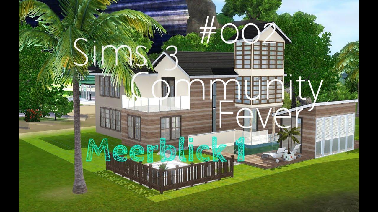 Sims 3 community fever 002 meerblick 1 modern trifft alt 23 15 abonnenten special