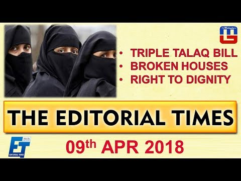 Triple Talaq Bill | Broken Houses | Right To Dignity | The Hindu | The Editorial Times | 09th April