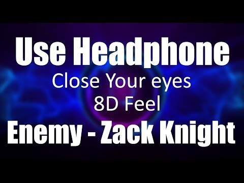 Use Headphone | ENEMY - ZACK KNIGHT | 8D Audio With 8D Feel