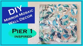 DIY MIRROR MOSAIC WALL ART PIER 1 IMPORTS INSPIRED using Dollar Tree Items