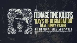 Teenage Time Killers ft. Tommy Victor - Days of Degradation