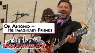 Oh Antonio + His Imaginary Friends- Music Madness ATX 2015