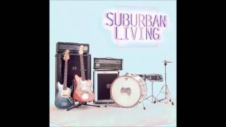 Suburban Living - Wasted