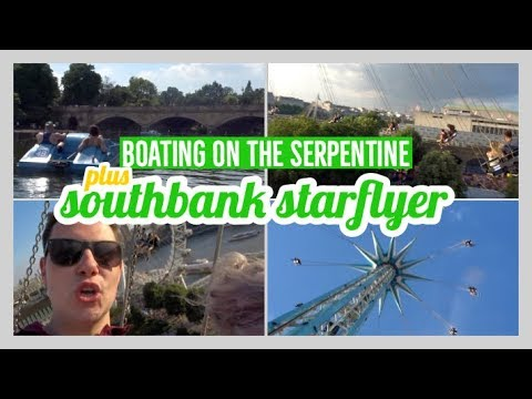 London: Serpentine boating and Southbank Starflyer