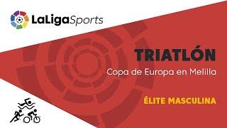 📺 Copa de Europa de Triatlón en Melilla - Élite Masculina