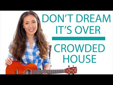 Don't Dream It's Over (Hey Now) - Crowded House/Ariana Grande/Miley Cyrus Ukulele Tutorial