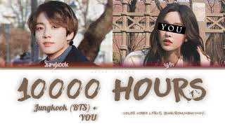 10000 Hours | Jungkook (BTS) + YOU | Cover Orginal-Dan + Shay, Justin Bieber(Color Coded Lyrics Eng)