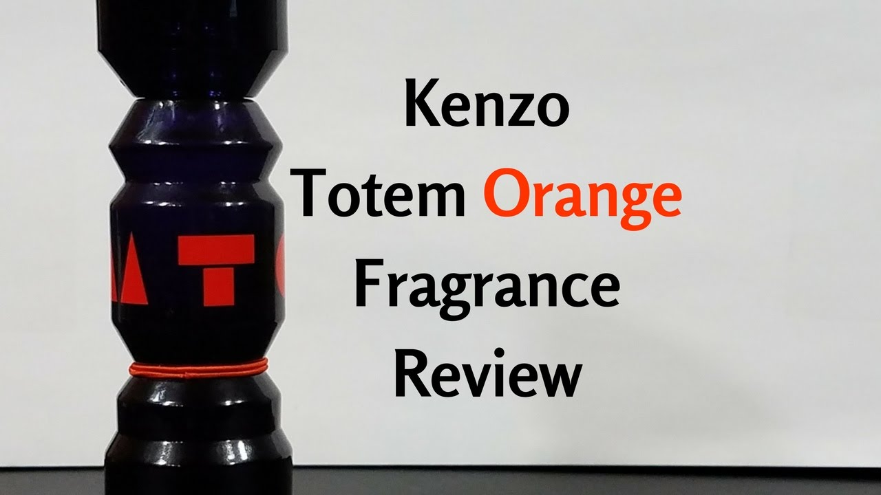 Cologne Review Fragrance Orange By Totem Kenzo N8n0mwvO