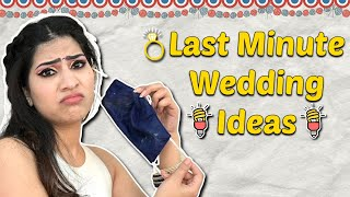 Last Minute Wedding Ideas | Anishka Khantwaal