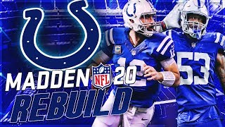 Rebuilding The Indianapolis Colts | x3 MVP Andrew Luck Tries To Win A SB! | Madden 20 Franchise Mode
