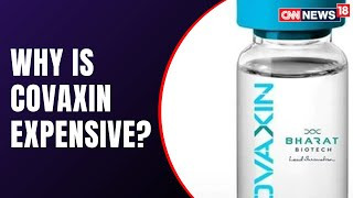 Covaxin Makers Defend High Rates, Say Need to Cover Cost in Market for Low Price for Centre